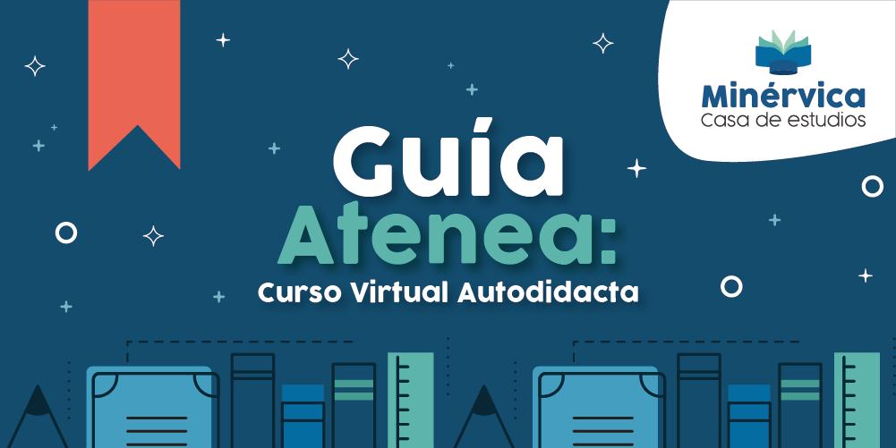 Guía Atenea: Curso Virtual Autodidacta